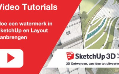 Een Watermerk in SketchUp en Layout aanbrengen