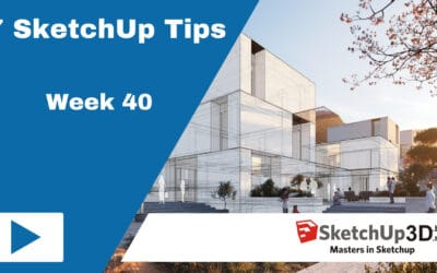 SketchUp Tips – Week 40